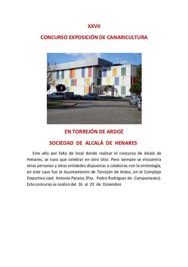 XXVII       CONCURSO EXPOSICIÓN DE CANARICULTURA                     EN TORREJÓN DE ARDOZ            SOCIEDAD DE ALCALÁ DE...
