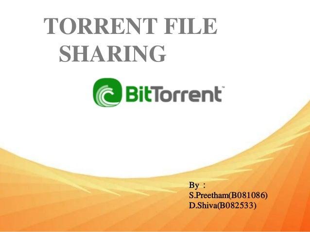 TORRENT FILE SHARING By : S.Preetham(B081086) D.Shiva(B082533)