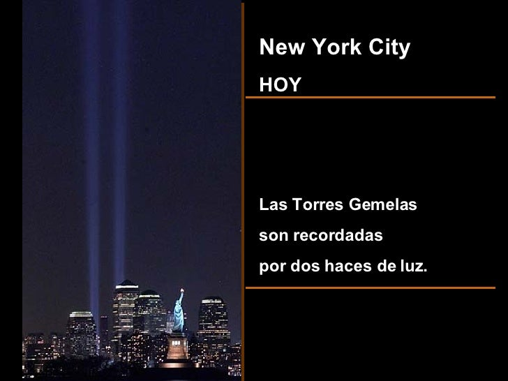 New York City HOY Las Torres Gemelas son recordadas por dos haces de luz.