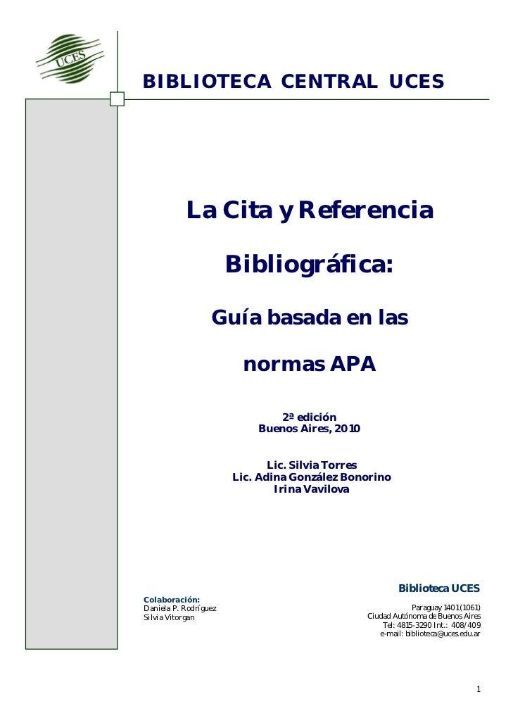 BIBLIOTECA CENTRAL UCES           La Cita y Referencia                       Bibliográfica:                  Guía basada e...