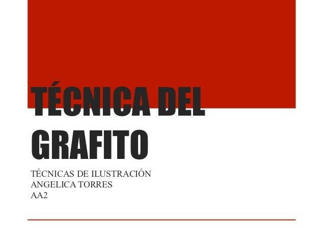 TÉCNICA DELGRAFITOTÉCNICAS DE ILUSTRACIÓNANGELICA TORRESAA2