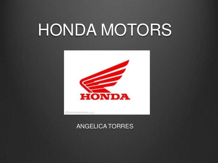 HONDA MOTORS   ANGELICA TORRES