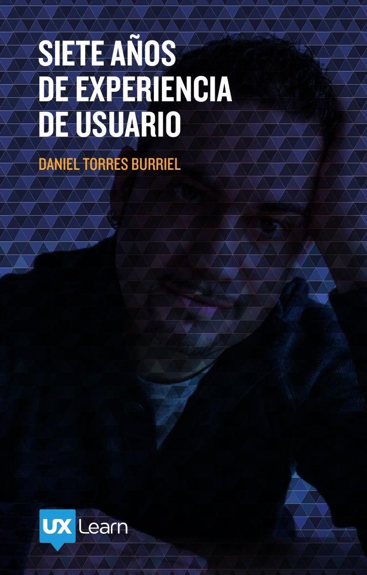SIETE AÑOSDE EXPERIENCIADE USUARIODANIEL TORRES BURRIEL