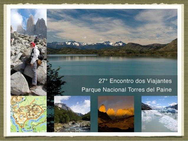 Esta apresentação foi realizada no 27º Encontro dos Viajantes em20/10/2012. A organização deste Encontro é feita pelo blog...