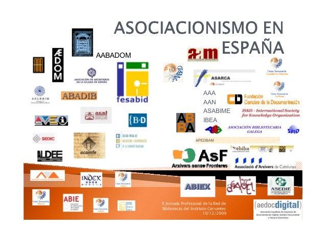 II Jornada Profesional de la Red de Bibliotecas del Instituto Cervantes 10/12/2009 AABADOM AAA AAN ASABIME IBEA