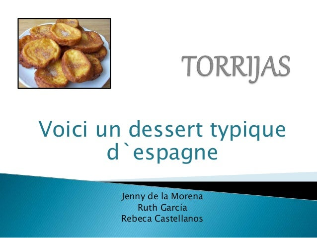 Voici un dessert typique d`espagne Jenny de la Morena Ruth García Rebeca Castellanos