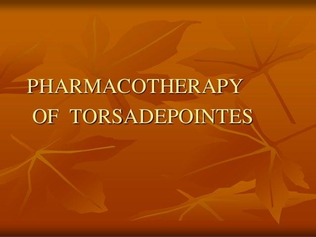 PHARMACOTHERAPYOF TORSADEPOINTES