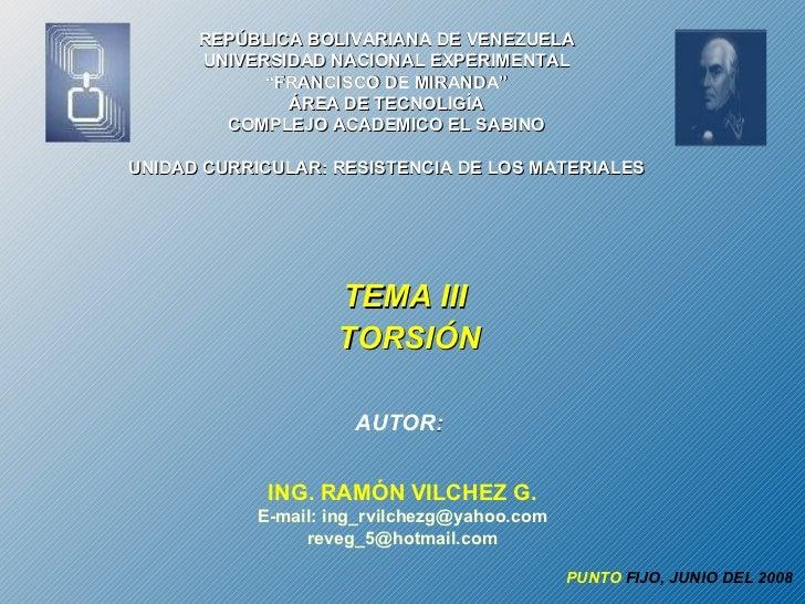 """AUTOR :  TEMA III  TORSIÓN REPÚBLICA BOLIVARIANA DE VENEZUELA UNIVERSIDAD NACIONAL EXPERIMENTAL """"FRANCISCO DE MIRANDA"""" ÁR..."""