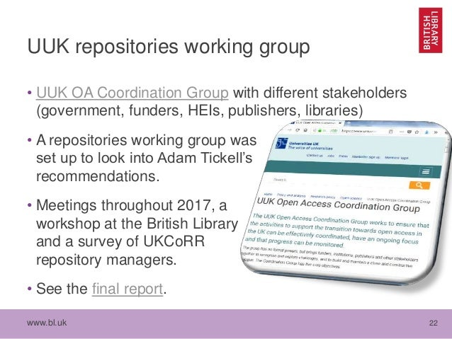 www.bl.uk 22 UUK repositories working group • UUK OA Coordination Group with different stakeholders (government, funders, ...