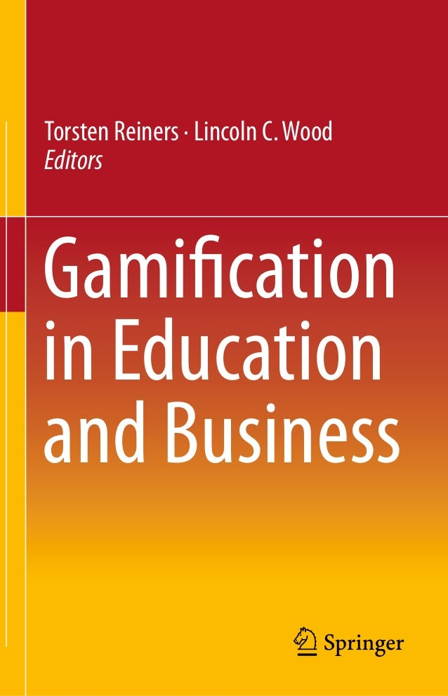 Gami cation in education and business ebook torsten reiners lincoln c wood editors gamification in education and business fandeluxe Image collections