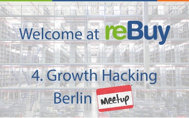 1 Welcome at 4. Growth Hacking Berlin