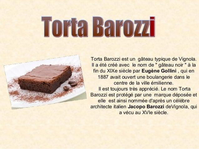 """Torta Barozzi est un gâteau typique de Vignola. Il a été créé avec le nom de """" gâteau noir """" à la fin du XIXe siècle par E..."""