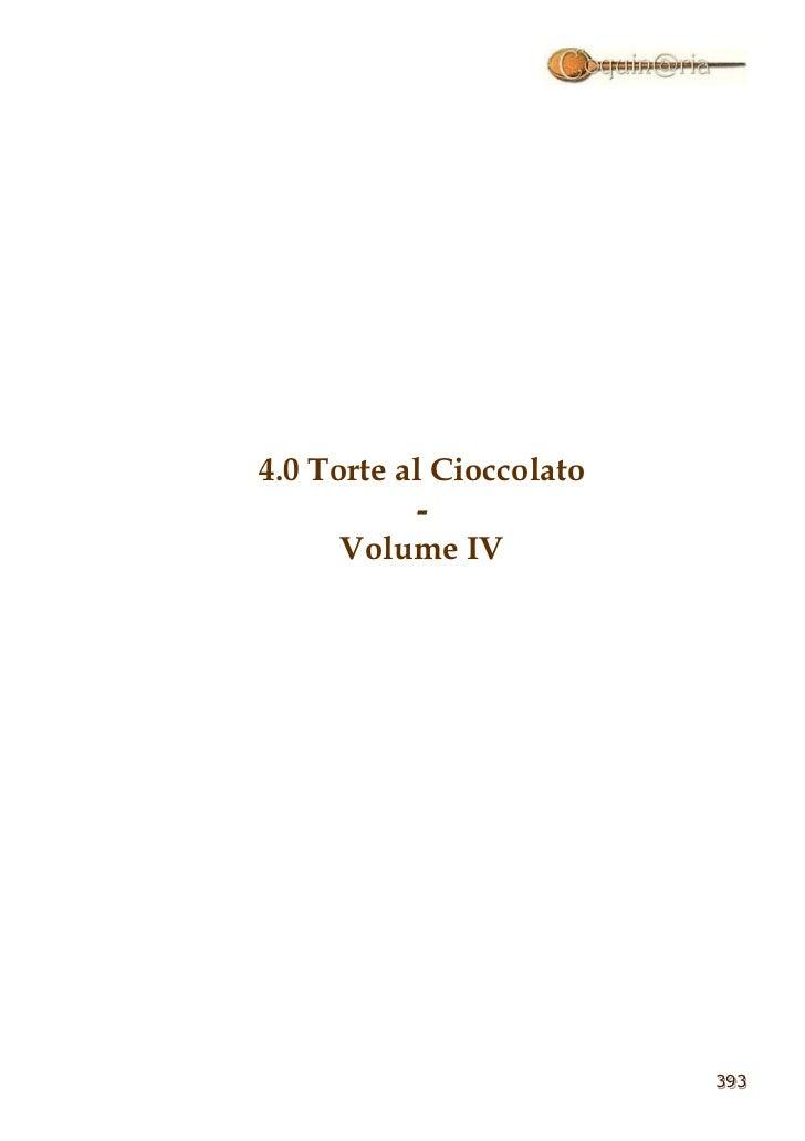 4.0 Torte al Cioccolato            -      Volume IV                          393                          393