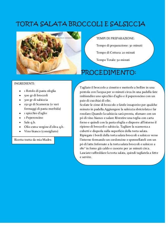 TORTA SALATA BROCCOLI E SALSICCIA                                                      TEMPI DI PREPARAZIONE:             ...