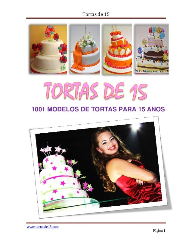 Tortas de 15  1001 MODELOS DE TORTAS PARA 15 AÑOSwww.tortasde15.com                                    Página 1