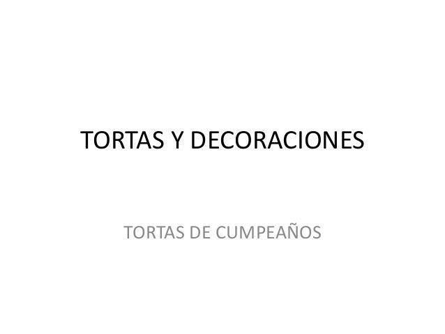 TORTAS Y DECORACIONES TORTAS DE CUMPEAÑOS