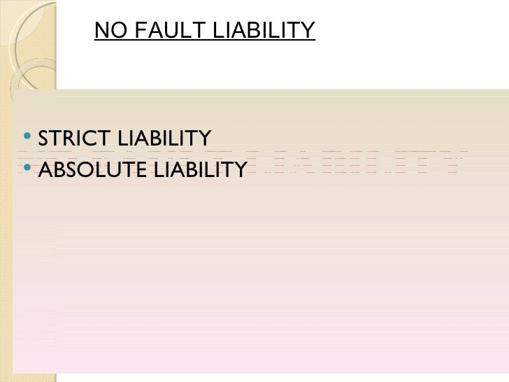 strict liability and absolute liability in india This was lord hoffmann's description in transco v stockport mbc of the rule in rylands v fletcher (it is another matter that india has moved on to absolute.