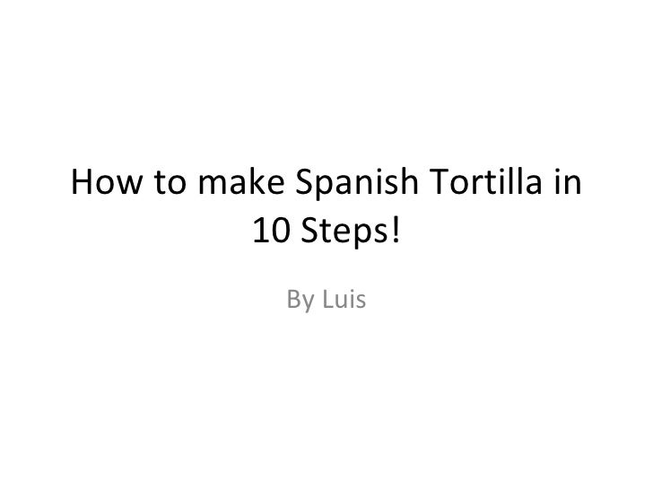 How to make Spanish Tortilla in 10 Steps! By Luis