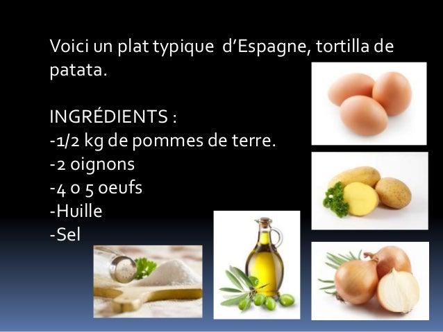 Voici un plat typique d'Espagne, tortilla de patata. INGRÉDIENTS : -1/2 kg de pommes de terre. -2 oignons -4 o 5 oeufs -Hu...