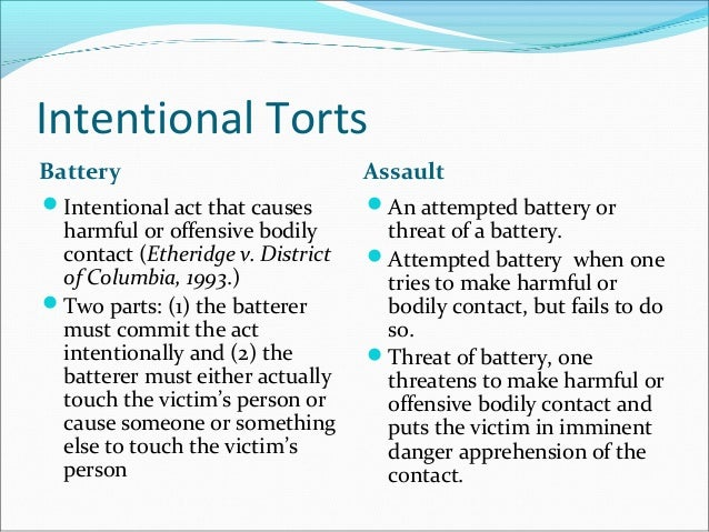 intentional tort Tort n from french for wrong, a civil wrong or wrongful act, whether intentional or accidental, from which injury occurs to another torts include all negligence cases as well as intentional wrongs which result in harm.