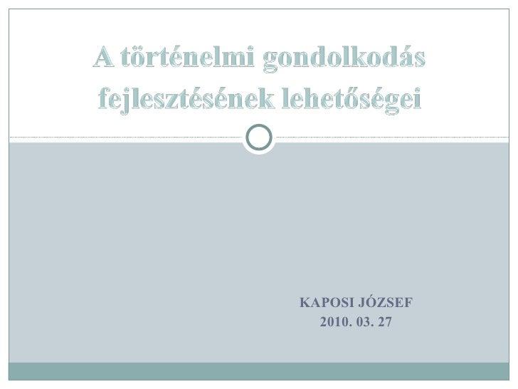 KAPOSI JÓZSEF 2010. 03. 27