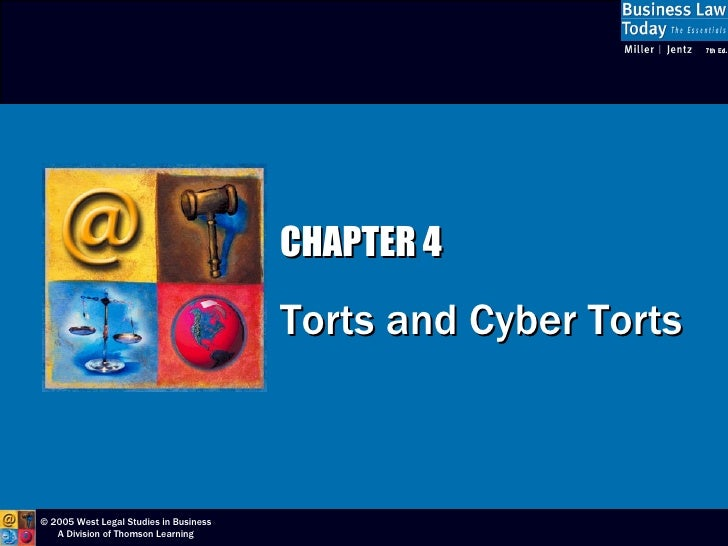 CHAPTER 4 Torts and Cyber Torts