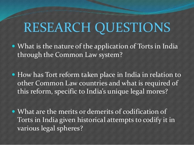 The Evolution and Reform of Tort Law in India - Case for Codification