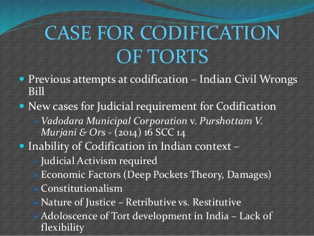 history of tort law in india The branch of tort law is undergoing serious reform on different  what are the  merits or demerits of codification of torts in india given historical.