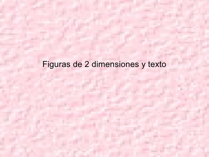 Figuras de 2 dimensiones y texto