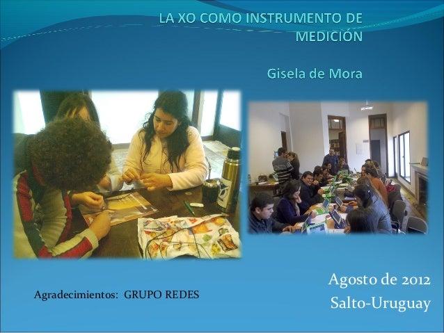 Agosto de 2012Agradecimientos: GRUPO REDES                               Salto-Uruguay