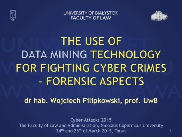 dr hab. Wojciech Filipkowski, prof. UwB 1 Cyber Attacks 2015 The Faculty of Law and Administration, Nicolaus Copernicus Un...