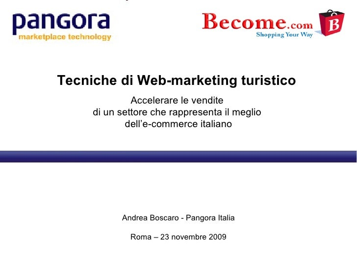 Tecniche di Web-marketing turistico  Accelerare le vendite  di un settore che rappresenta il meglio  dell'e-commerce itali...