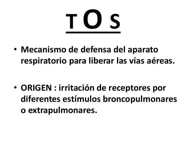 T O S • Mecanismo de defensa del aparato respiratorio para liberar las vías aéreas. • ORIGEN : irritación de receptores po...