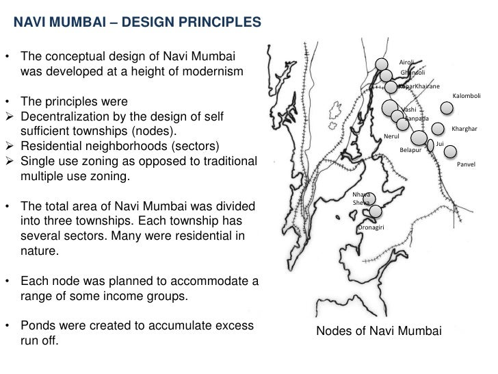 NAVI MUMBAI – NEED FOR A NEW CITY<br /><ul><li>To reduce the growth of population in Mumbai city by creating an attractive...