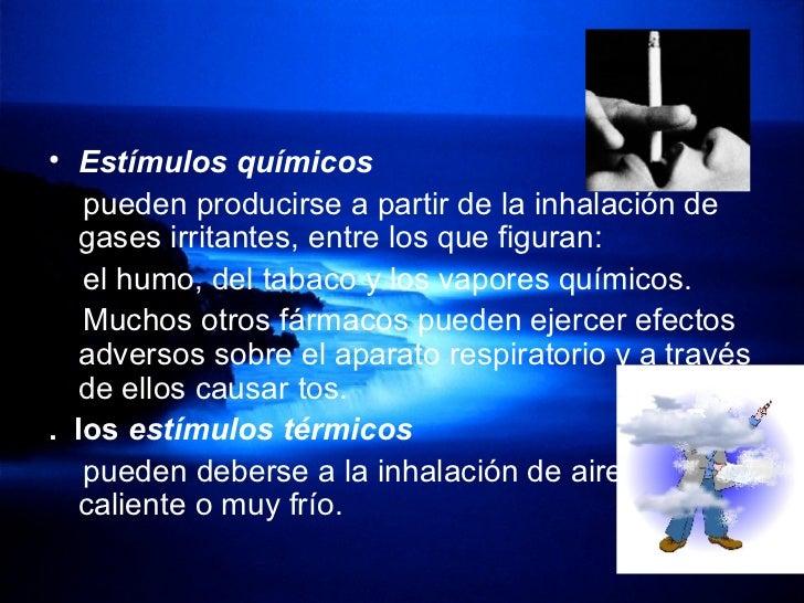<ul><li>Estímulos químicos </li></ul><ul><li>pueden producirse a partir de la inhalación de gases irritantes, entre los qu...