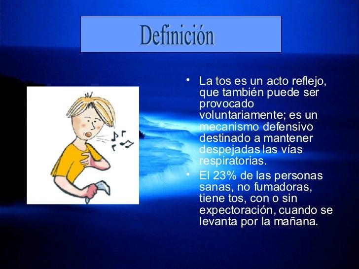 <ul><li>La tos es un acto reflejo, que también puede ser provocado voluntariamente; es un mecanismo defensivo destinado a ...