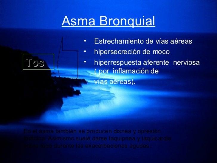 Asma Bronquial <ul><li>Estrechamiento de vías aéreas  </li></ul><ul><li>hipersecreción de moco  </li></ul><ul><li>hiperres...