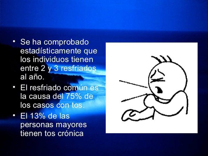 <ul><li>Se ha comprobado estadísticamente que los individuos tienen entre 2 y 3 resfriados al año.  </li></ul><ul><li>El r...