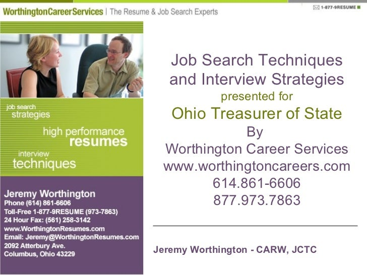 Job Search Techniques and Interview Strategies presented for Ohio Treasurer of State By  Worthington Career Services www.w...