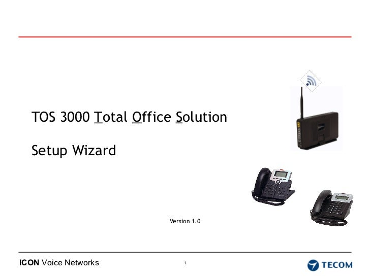 TOS 3000  T otal  O ffice  S olution  Setup Wizard Version 1.0