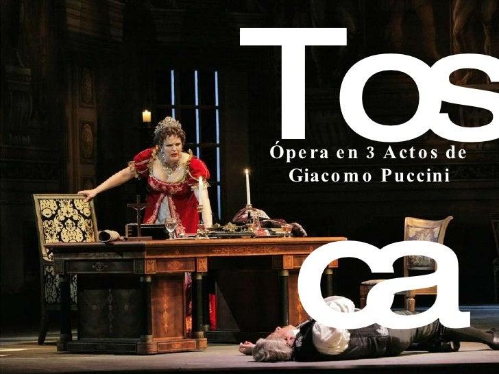 Tosca Ópera en 3 Actos de Giacomo Puccini