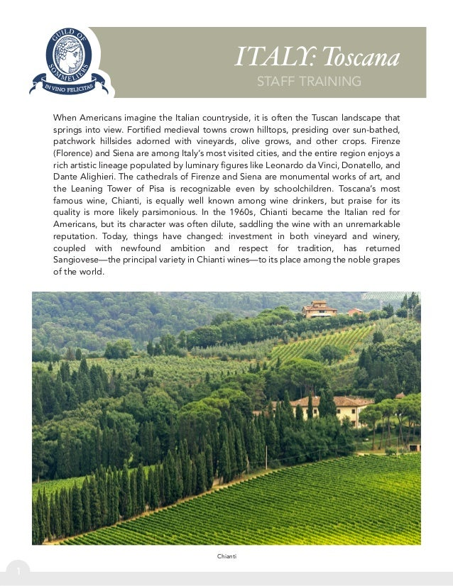 ITALY: Toscana 1 STAFF TRAINING When Americans imagine the Italian countryside, it is often the Tuscan landscape that spri...