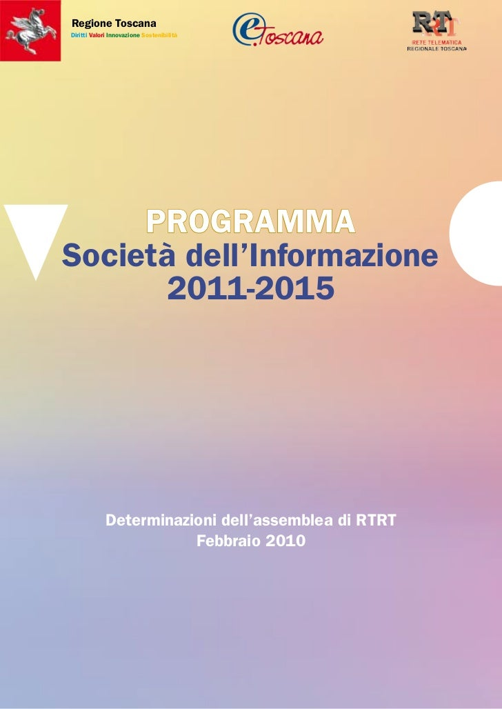 Regione ToscanaDiritti Valori Innovazione Sostenibilità     PROGRAMMASocietà dell'Informazione      2011-2015             ...