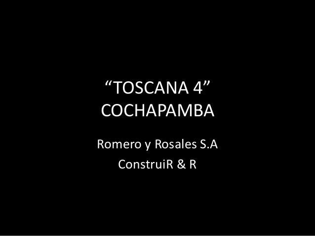 """""""TOSCANA 4"""" COCHAPAMBA Romero y Rosales S.A ConstruiR & R"""