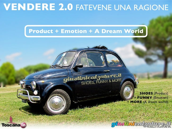 VENDERE 2.0 FATEVENE UNA RAGIONE    Product + Emotion + A Dream World                                      SHOES (Product)...