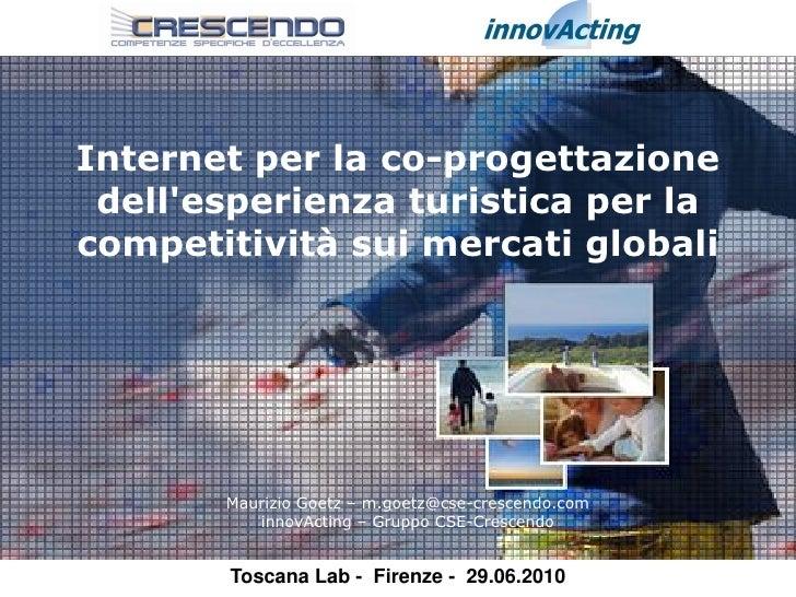 Internet per la co-progettazione  dell'esperienza turistica per la competitività sui mercati globali            Maurizio G...