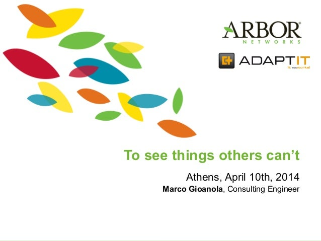 To see things others can't Athens, April 10th, 2014 Marco Gioanola, Consulting Engineer