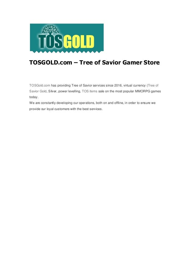 TOSGOLD.com – Tree of Savior Gamer Store TOSGold.com has providing Tree of Savior services since 2016, virtual currency (T...