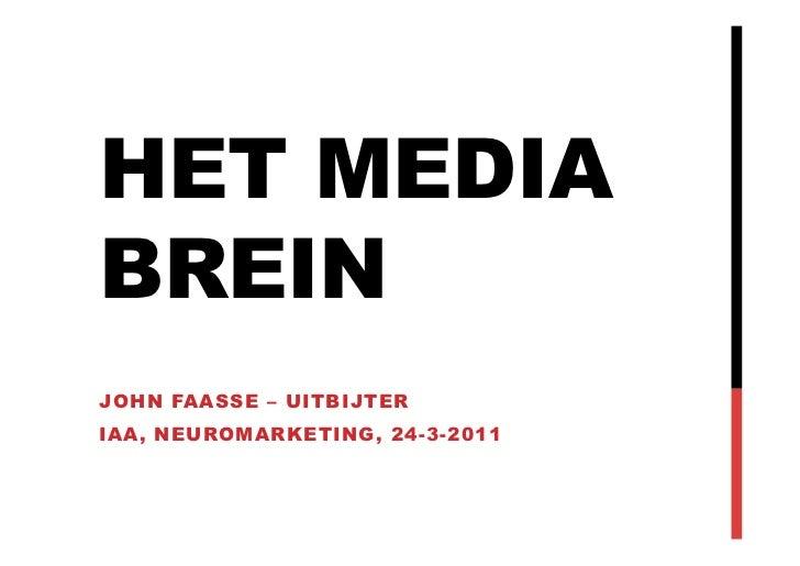 HET MEDIABREINJOHN FAASSE – UITBIJTERIAA, NEUROMARKETING, 24-3-2011