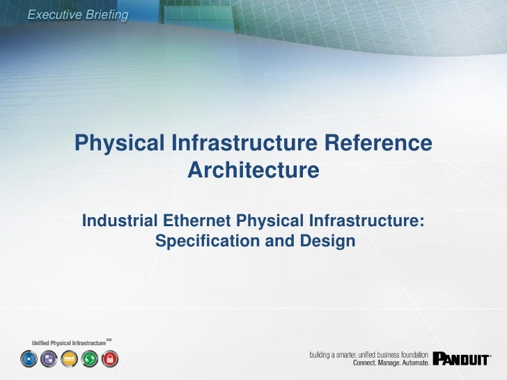 Executive Briefing             Physical Infrastructure Reference                    Architecture           Industrial Ethe...